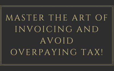 Master the Art of Invoicing and Avoid Overpaying Tax!